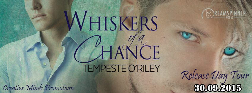 BLOG TOUR: Whiskers of a Chance by Tempeste O'Riley
