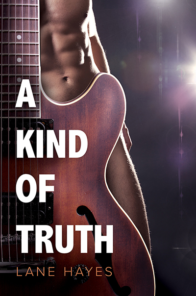 Pre-Order A Kind of Truth by Lane Hayes at Dreamspinner