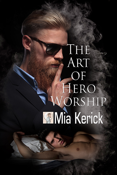 Pre-Order The Art of Hero Worship by Mia Kerick on Amazon