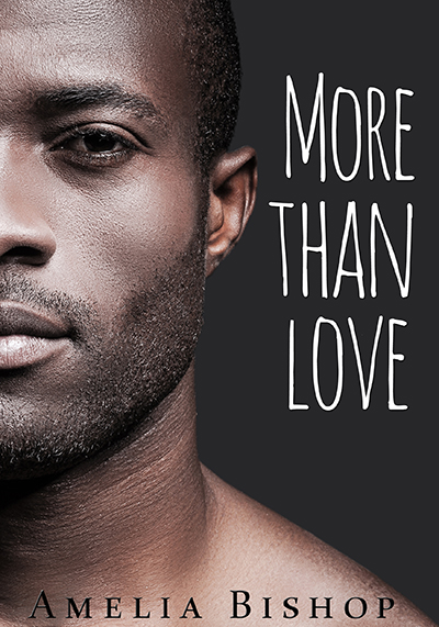 Get More Than Love by Amelia Bishop on Amazon & Kindle Unlimited