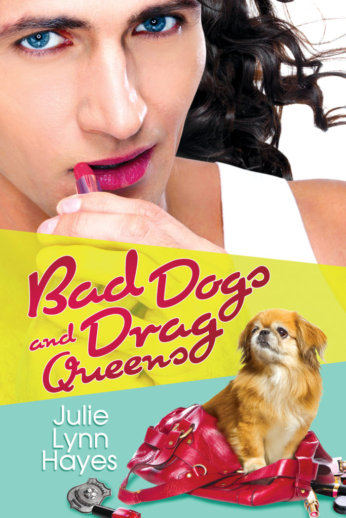 Buy Bad Dogs and Drag Queens by Julie Lynn Hayes on Amazon