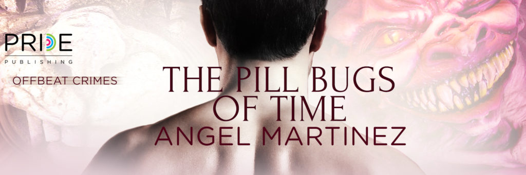 Buy The Pill Bugs of Time by Angel Martinez on Amazon