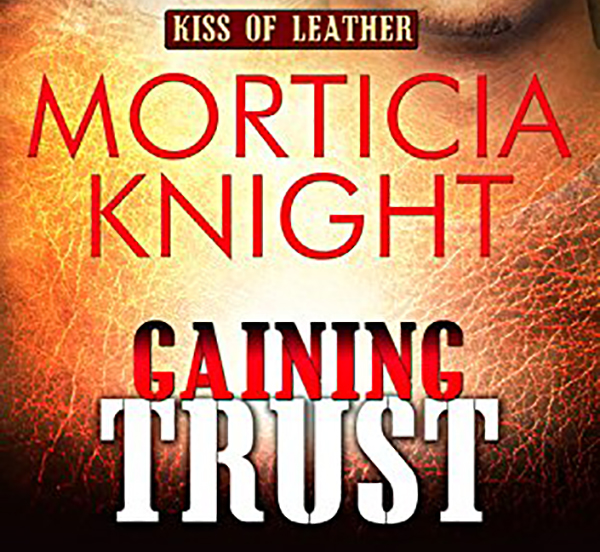 RELEASE DAY REVIEW: Gaining Trust by Morticia Knight