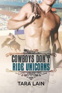 Buy Cowboys Don't Ride Unicorns by Tara Lain on Amazon