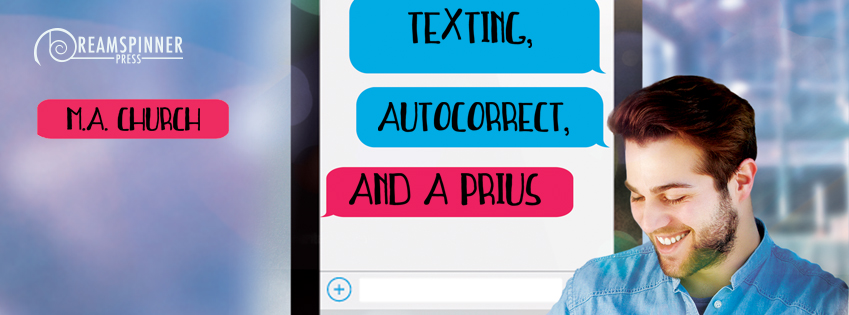 Buy Texting, AutoCorrect, and a Prius by M.A. Church on Amazon