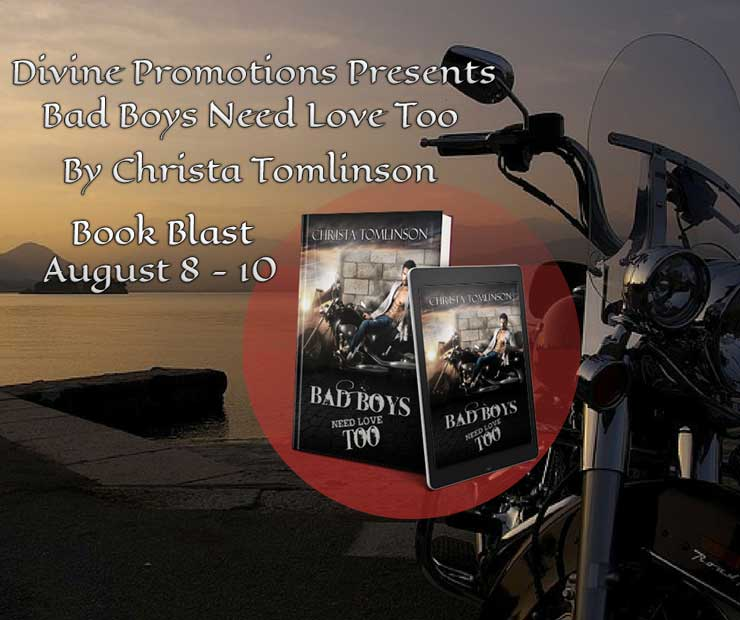 Get Bad Boys Need Love Too by Christa Tomlinson on Amazon & Kindle Unlimited