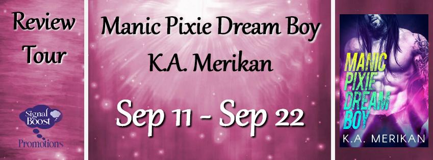 REVIEW TOUR: Manic Pixie Dream Boy by K.A. Merikan