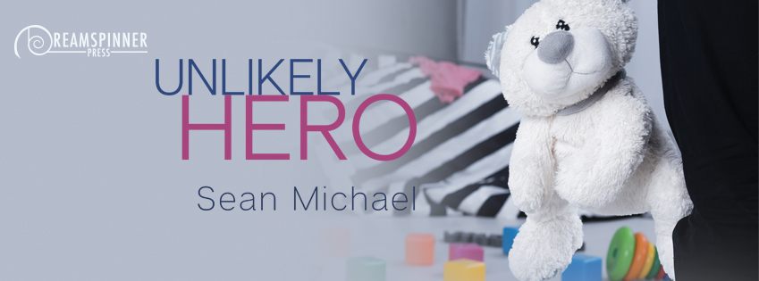 RELEASE DAY REVIEW: Unlikely Hero by Sean Michael