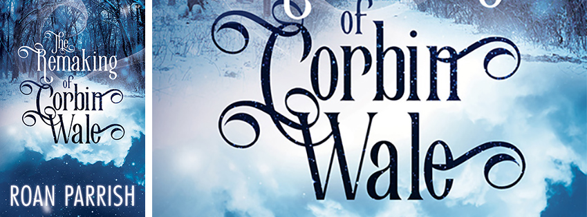 Buy The Remaking of Corbin Wale by Roan Parish on Amazon