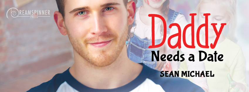 Buy Daddy Needs a Date by Sean Michael on Amazon
