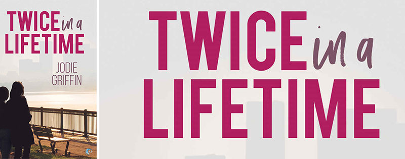 BLOG TOUR: Twice in a Lifetime by Jodie Griffin