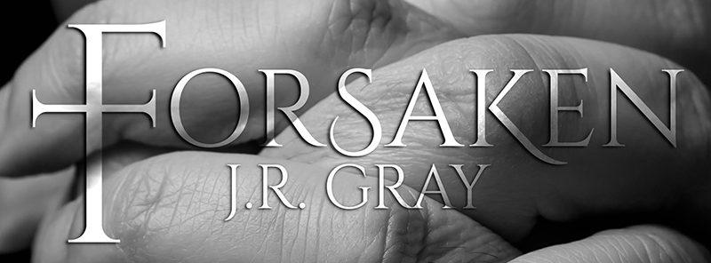 NEW RELEASE REVIEW: Forsaken by J.R. Gray