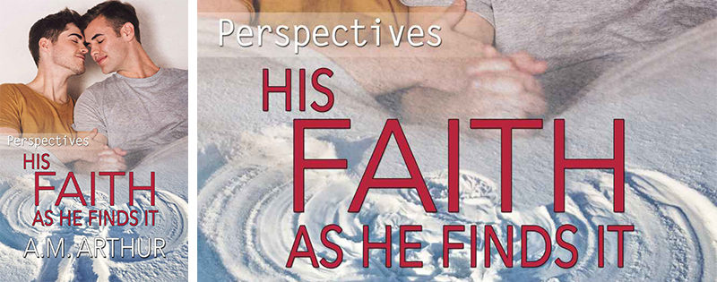 NEW RELEASE REVIEW: His Faith As He Finds It by A.M. Arthur