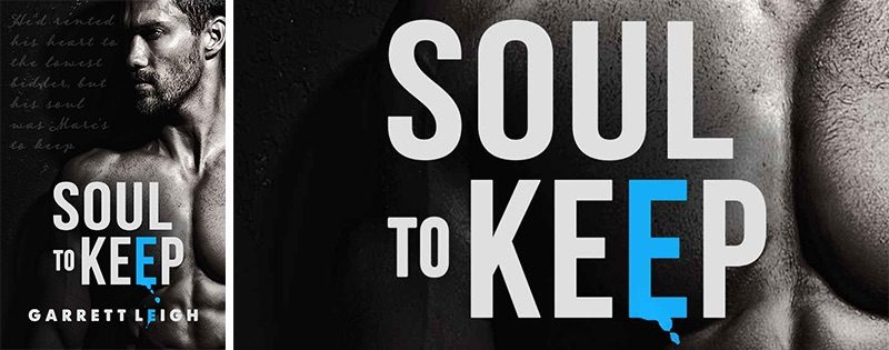 NEW RELEASE REVIEW: Soul To Keep by Garrett Leigh