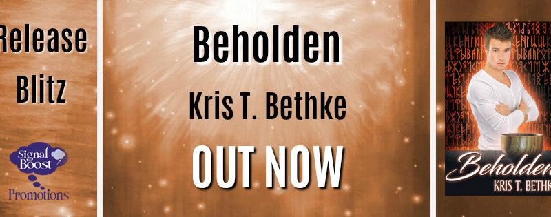 NEW RELEASE REVIEW: Beholden by Kris T. Bethke