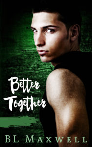 Better Together by BL Maxwell
