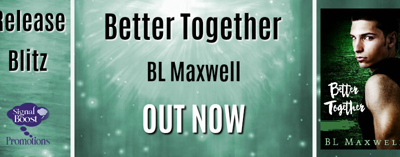BLOG TOUR: Better Together by BL Maxwell