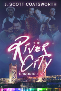 Buy The River City Chronicles by J. Scott Coatsworth on Amazon