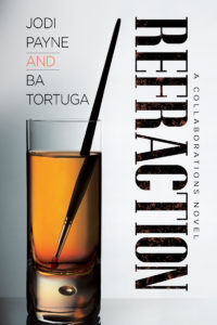 Buy Refraction by Jodi Payne & BA Tortuga on Amazon