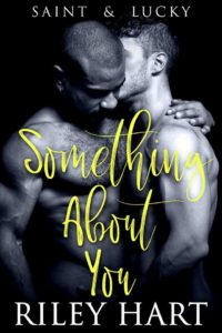 Get Something About You by Riley Hart on Amazon & Kindle Unlimited