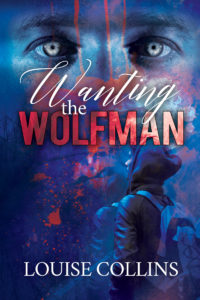 Buy Wanting the Wolfman by Louise Collins on Amazon