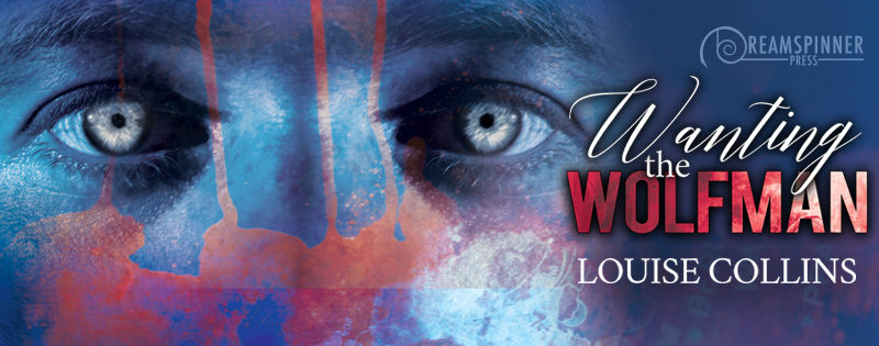 NEW RELEASE: Wanting the Wolfman by Louise Collins