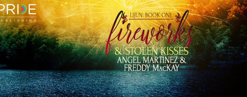 BLOG TOUR: Fireworks and Stolen Kisses by Angel Martinez & Freddy MacKay