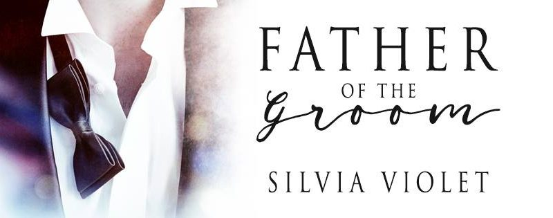 NEW RELEASE REVIEW: Father of the Groom by Silvia Violet