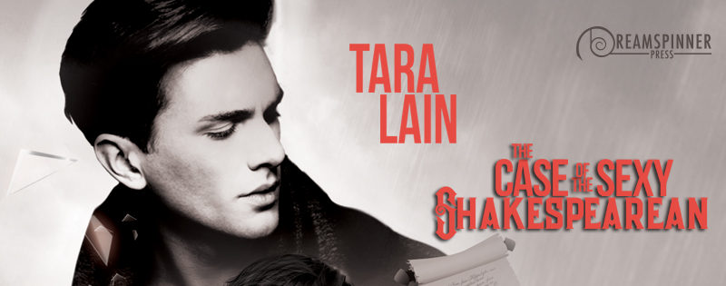 NEW RELEASE REVIEW: The Case of the Sexy Shakespearean by Tara Lain