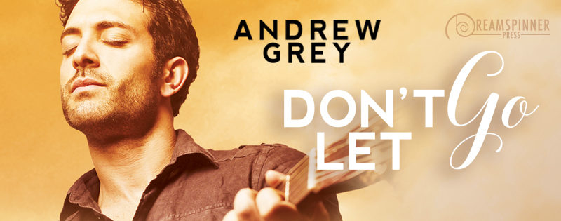 NEW RELEASE REVIEW: Don't Let Go by Andrew Grey