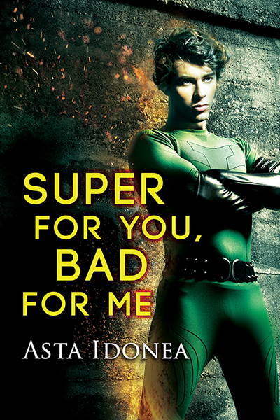 Buy Super for You, Bad for Me by Asta Idonea on Amazon Universal