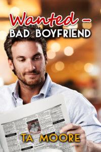 Buy Wanted - Bad Boyfriend by TA Moore on Amazon Universal