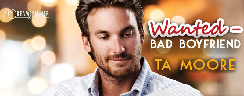 NEW RELEASE REVIEW: Wanted - Bad Boyfriend by TA Moore