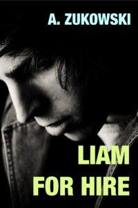 Buy Liam for Hire by A. Zukowski on Amazon Universal