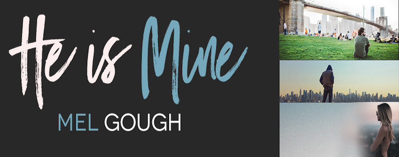 NEW RELEASE: He Is Mine by Mel Gough