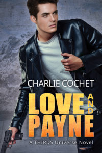 Buy Love and Payne by Charlie Cochet on Amazon Universal