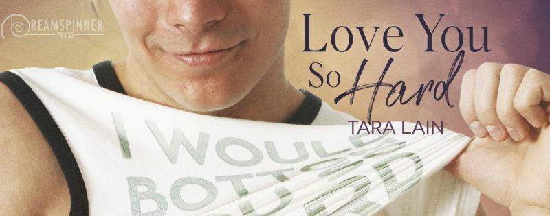 AUDIO REVIEW: Love You So Hard by Tara Lain