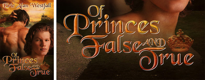 BLOG TOUR: Of Princes False and True by Eric Alan Westfall