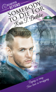 Buy Somebody to Die For by Kris T. Bethke on Amazon Universal