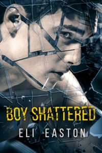 Get Boy Shattered by Eli Easton on Amazon & Kindle Unlimited