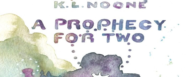 BOOK TOUR: A Prophecy for Two by K.L. Noone