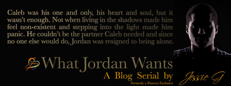 What Jordan Wants | A Blog Serial by Jessie G