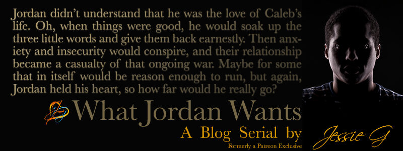 What Jordan Wants | Chapter 2 by Jessie G