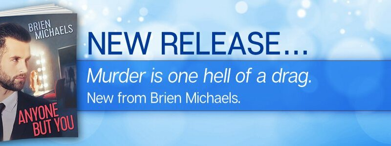 NEW RELEASE: Anyone But You by Brien Michaels