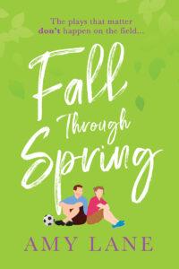 Fall Through Spring by Amy Lane