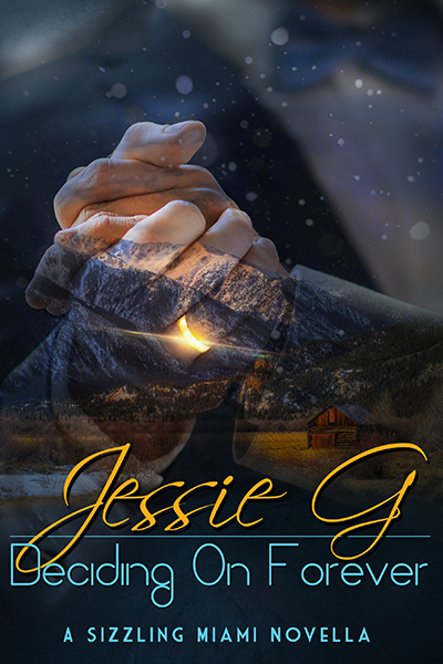 Deciding on Forever by Jessie G | Sizzling Miami 7