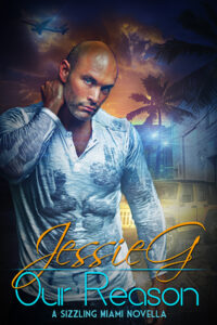 Our Reason by Jessie G | Sizzling Miami 8